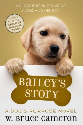 [PDF] [EPUB] Bailey's Story (A Dog's Purpose Puppy Tales) Download by W. Bruce Cameron