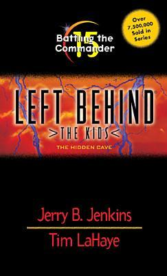 [PDF] [EPUB] Battling the Commander: The Hidden Cave (Left Behind: The Kids, #15) Download by Jerry B. Jenkins