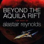 [PDF] [EPUB] Beyond the Aquila Rift: The Best of Alastair Reynolds Download