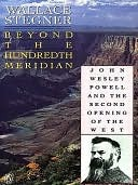 [PDF] [EPUB] Beyond the Hundredth Meridian: John Wesley Powell and the Second Opening of the West Download by Wallace Stegner