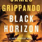 [PDF] [EPUB] Black Horizon (Jack Swyteck, #11) Download