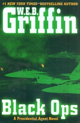 [PDF] [EPUB] Black Ops (Presidential Agent, #5) Download by W.E.B. Griffin