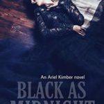 [PDF] [EPUB] Black as Midnight (Ariel Kimber, #5) Download