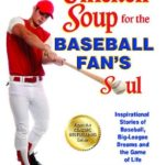 [PDF] [EPUB] Chicken Soup for the Baseball Fan's Soul: Inspirational Stories of Baseball, Big-League Dreams and the Game of Life Download