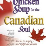 [PDF] [EPUB] Chicken Soup for the Canadian Soul: Stories to Inspire and Uplift the Hearts of Canadians Download