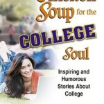 [PDF] [EPUB] Chicken Soup for the College Soul: Inspiring and Humorous Stories About College Download