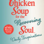 [PDF] [EPUB] Chicken Soup for the Recovering Soul Daily Inspirations Download