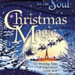 [PDF] [EPUB] Chicken Soup for the Soul: Christmas Magic: 101 Holiday Tales of Inspiration, Love, and Wonder Download