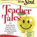 [PDF] [EPUB] Chicken Soup for the Soul: Teacher Tales: 101 Inspirational Stories from Great Teachers and Appreciative Students Download