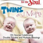 [PDF] [EPUB] Chicken Soup for the Soul: Twins and More: 101 Stories Celebrating Double Trouble and Multiple Blessings Download