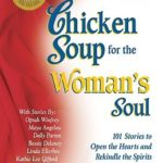 [PDF] [EPUB] Chicken Soup for the Woman's Soul: 101 Stories to Open the Hearts and Rekindle the Spirits of Women Download
