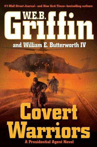 [PDF] [EPUB] Covert Warriors (Presidential Agent, #7) Download by W.E.B. Griffin