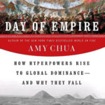 [PDF] [EPUB] Day of Empire: How Hyperpowers Rise to Global Dominance—and Why They Fall Download