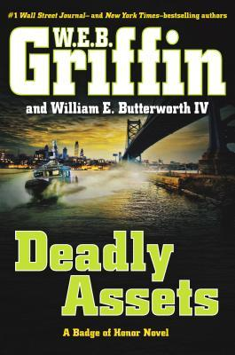 [PDF] [EPUB] Deadly Assets (Badge of Honor, #12) Download by W.E.B. Griffin