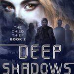 [PDF] [EPUB] Deep Shadows (The Child Thief #2) Download