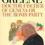 [PDF] [EPUB] Doctor Fischer of Geneva or The Bomb Party Download