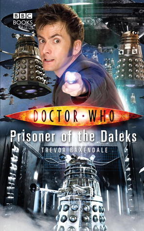 [PDF] [EPUB] Doctor Who: Prisoner of the Daleks Download by Trevor Baxendale
