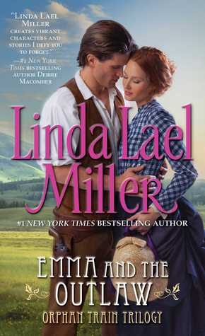 [PDF] [EPUB] Emma And The Outlaw (Orphan Train, #2) Download by Linda Lael Miller
