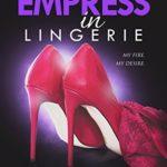 [PDF] [EPUB] Empress in Lingerie (Lingerie #5) Download