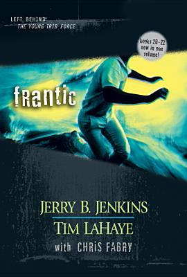 [PDF] [EPUB] Frantic (Left Behind: The Kids, #20-22) Download by Jerry B. Jenkins