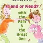 [PDF] [EPUB] Friend or Fiend? with the Pain and the Great One Download