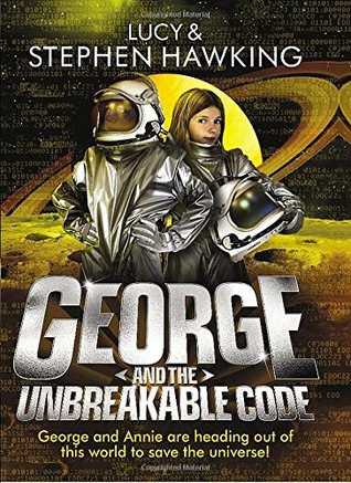 [PDF] [EPUB] George and the Unbreakable Code Download by Lucy Hawking