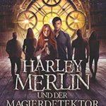 [PDF] [EPUB] Harley Merlin 7: Harley Merlin und der Magierdetektor (Harley Merlin Serie) Download