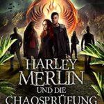 [PDF] [EPUB] Harley Merlin 8: Harley Merlin und die Chaosprüfung (Harley Merlin Serie) Download