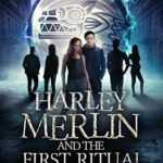 [PDF] [EPUB] Harley Merlin and the First Ritual (Harley Merlin #4) Download