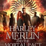[PDF] [EPUB] Harley Merlin and the Mortal Pact (Harley Merlin, #9) Download
