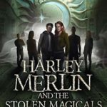 [PDF] [EPUB] Harley Merlin and the Stolen Magicals (Harley Merlin #3) Download