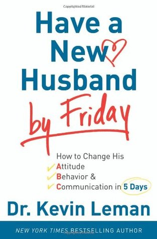 [PDF] [EPUB] Have a New Husband by Friday Download by Kevin Leman