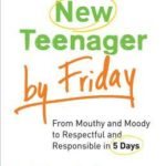 [PDF] [EPUB] Have a New Teenager by Friday: How to Establish Boundaries, Gain Respect and Turn Problem Behaviors Around in 5 Days Download