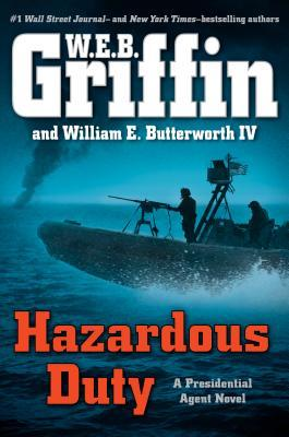 [PDF] [EPUB] Hazardous Duty (Presidential Agent, #8) Download by W.E.B. Griffin