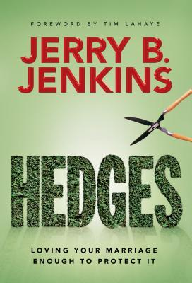 [PDF] [EPUB] Hedges: Loving Your Marriage Enough to Protect It Download by Jerry B. Jenkins