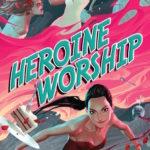 [PDF] [EPUB] Heroine Worship (Heroine Complex, #2) Download