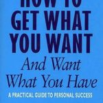 [PDF] [EPUB] How To Get What You Want And Want What You Have Download