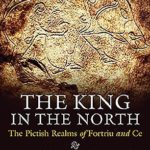 [PDF] [EPUB] King in the North: The Pictish Realms of Fortriu and Ce Download