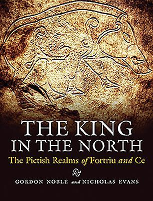 [PDF] [EPUB] King in the North: The Pictish Realms of Fortriu and Ce Download by Gordon Noble