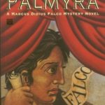 [PDF] [EPUB] Last Act in Palmyra (Marcus Didius Falco, #6) Download