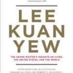 [PDF] [EPUB] Lee Kuan Yew: The Grand Master's Insights on China, the United States, and the World Download