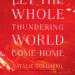 [PDF] [EPUB] Let the Whole Thundering World Come Home: A Memoir Download