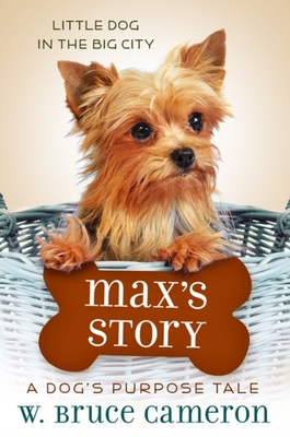 [PDF] [EPUB] Max's Story: A Dog's Purpose Puppy Tale Download by W. Bruce Cameron