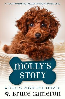 [PDF] [EPUB] Molly's Story (A Dog's Purpose Puppy Tales) Download by W. Bruce Cameron