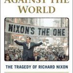 [PDF] [EPUB] One Man Against the World: The Tragedy of Richard Nixon Download