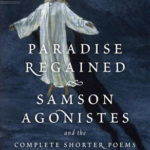 [PDF] [EPUB] Paradise Regained, Samson Agonistes, and the Complete Shorter Poems Download