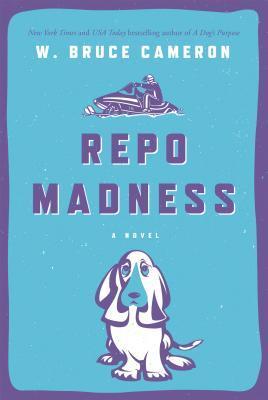 [PDF] [EPUB] Repo Madness (Ruddy McCann #2) Download by W. Bruce Cameron