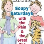 [PDF] [EPUB] Soupy Saturdays with the Pain and the Great One Download