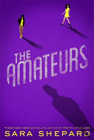 [PDF] [EPUB] The Amateurs (The Amateurs, #1) Download by Sara Shepard