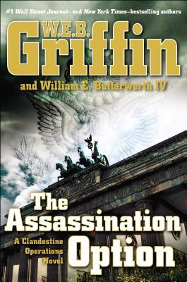 [PDF] [EPUB] The Assassination Option (Clandestine Operations, #2) Download by W.E.B. Griffin